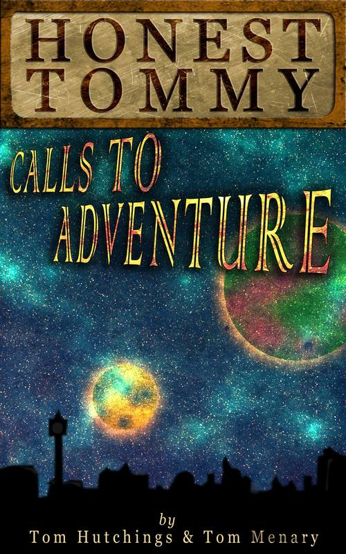Honest Tommy: Calls to Adventure